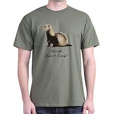 Ferret Don't Care! T-Shirt