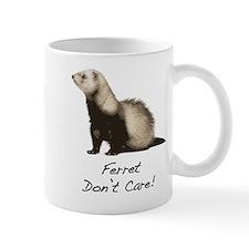Ferret Don't Care! Mug