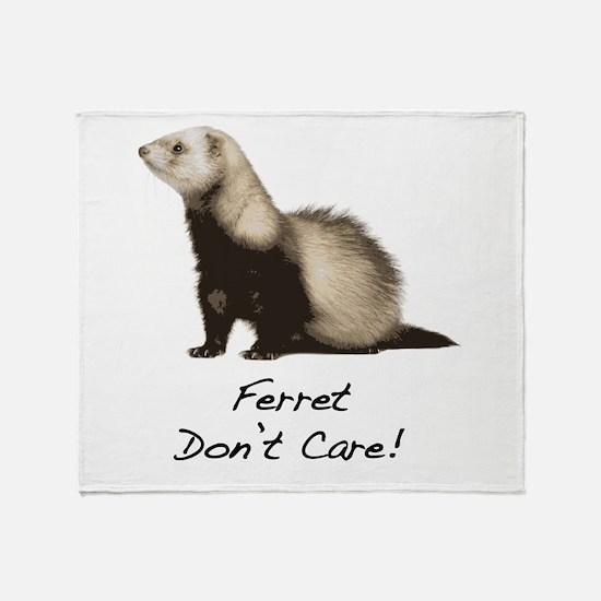Ferret Don't Care! Throw Blanket