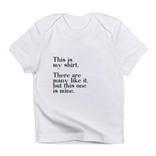 This one is mine. Infant T-Shirt
