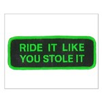ride it like you stole it Small Poster