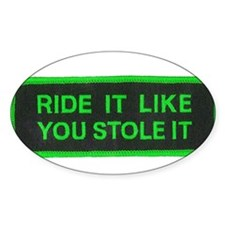ride it like you stole it Decal