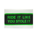 ride it like you stole it Rectangle Magnet (100 pa