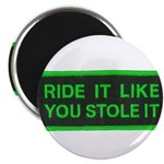 "ride it like you stole it 2.25"" Magnet (10 pack)"