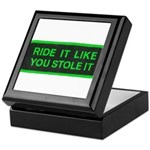ride it like you stole it Keepsake Box