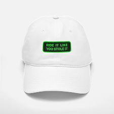 ride it like you stole it Baseball Baseball Cap