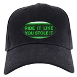 ride it like you stole it Black Cap