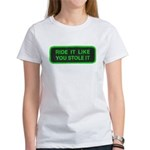 ride it like you stole it Women's T-Shirt