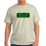 ride it like you stole it Light T-Shirt