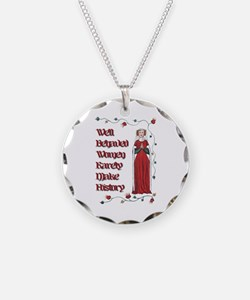 Well Behaved Women Rarely Make History Necklace Ci