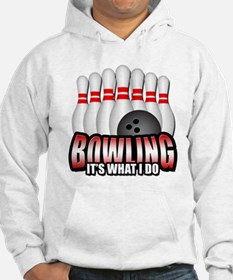Bowling It's What I Do Hoodie