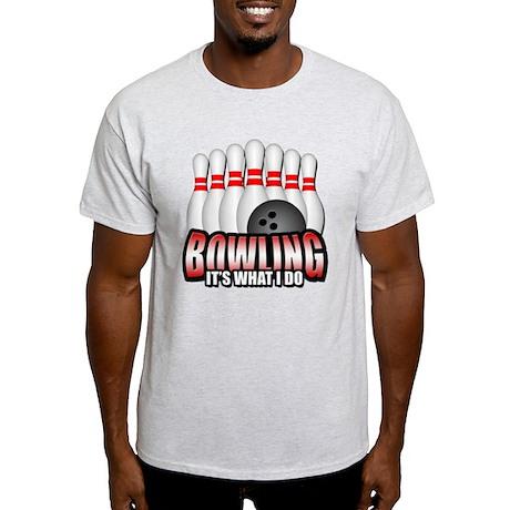 Bowling It's What I Do Light T-Shirt