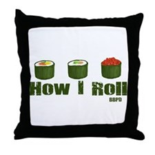 How I Roll (sushi) Throw Pillow