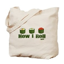 How I Roll (sushi) Tote Bag