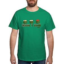 How I Roll (sushi) T-Shirt