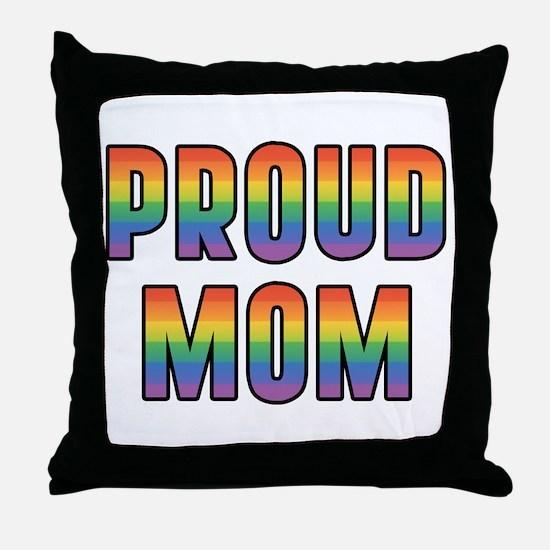 GLBT Rainbow Proud Mom Throw Pillow