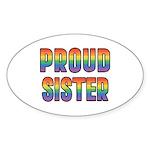 GLBT Rainbow Proud Sister Sticker (Oval)