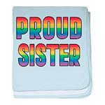 GLBT Rainbow Proud Sister baby blanket