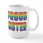 GLBT Rainbow Proud Sister Large Mug