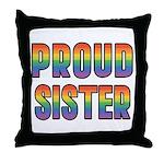 GLBT Rainbow Proud Sister Throw Pillow