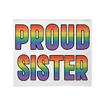 GLBT Rainbow Proud Sister Throw Blanket