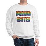 GLBT Rainbow Proud Sister Sweatshirt
