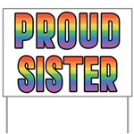 GLBT Rainbow Proud Sister Yard Sign