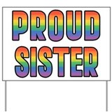 Gay pride, proud sister Yard Signs