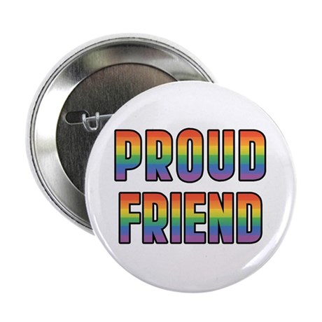 "GLBT Rainbow Proud Friend 2.25"" Button"