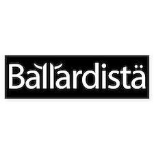 Ballardista Bumper Sticker