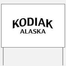 Kodiak Alaska Yard Sign