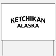 Ketchikan Alaska Yard Sign