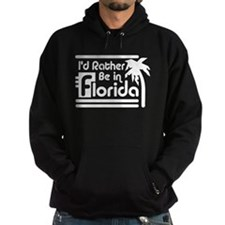 I'd Rather Be In Florida Hoodie
