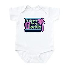 I'd Rather Be In Florida Infant Bodysuit