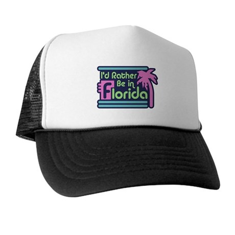 I'd Rather Be In Florida Trucker Hat