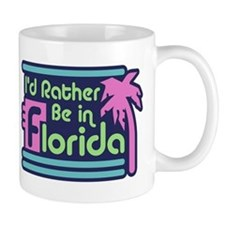 I'd Rather Be In Florida Mug