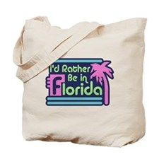 I'd Rather Be In Florida Tote Bag