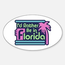 I'd Rather Be In Florida Sticker (Oval)