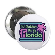 "I'd Rather Be In Florida 2.25"" Button"