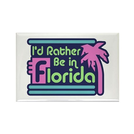 I'd Rather Be In Florida Rectangle Magnet