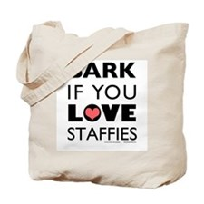 Bark if You Love Staffies Tote Bag