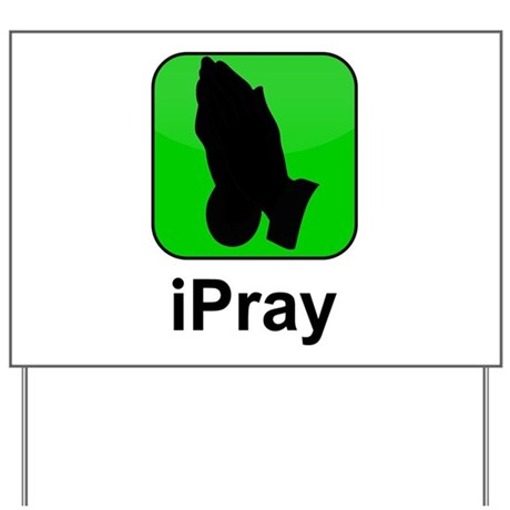 iPray Yard Sign
