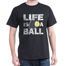 Life Is A Ball Tennis T-Shirt