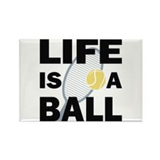Life Is A Ball Tennis Rectangle Magnet