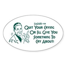 Dadism - Quit Your Crying... Decal