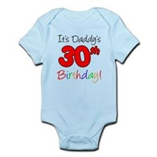 It's Daddy's 30th Birthday Infant Bodysuit