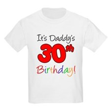 It's Daddy's 30th Birthday T-Shirt