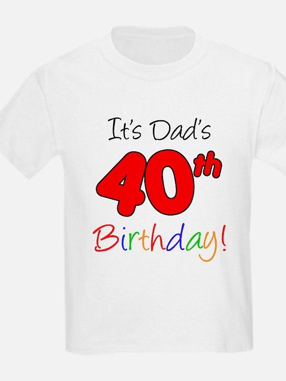 It's Dads 40th Birthday T-Shirt