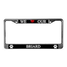 Black We Love Our Briard Frame