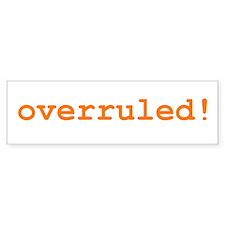 Overruled Bumper Bumper Sticker